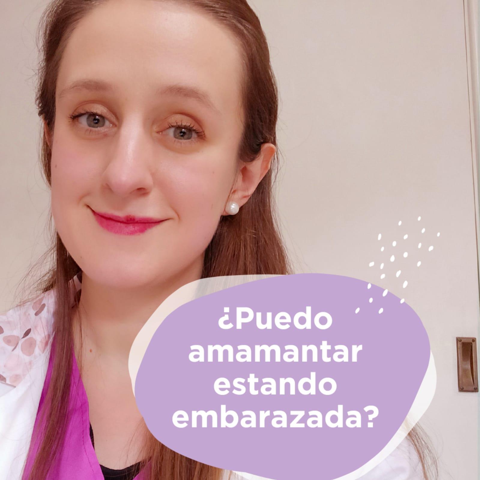 PUEDO AMAMANTAR ESTANDO EMBARAZADA